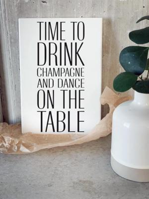 """Tavla """"Time to drink champagne"""""""